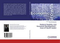 Bookcover of Political Stability and Economic Development : Case of South Sudan