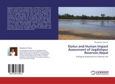 Bookcover of Status and Human Impact Assessment of Jagdishpur Reservoir,Nepal