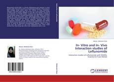 Bookcover of In- Vitro and In- Vivo Interaction studies of Leflunomide