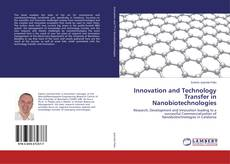 Bookcover of Innovation and Technology Transfer in Nanobiotechnologies