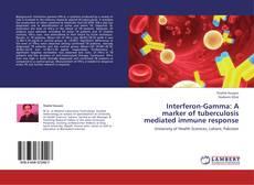 Copertina di Interferon-Gamma: A marker of tuberculosis mediated immune response