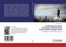 Bookcover of Challenges for New Managers Undertaking International Assignments