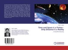 Portada del libro de Time and Space is a Fiction - Only Distance is a Reality
