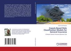 Bookcover of Copula Based Risks Classification Models for General Insurance
