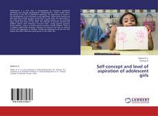 Bookcover of Self-concept and level of aspiration of adolescent girls