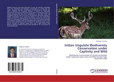 Bookcover of Indian Ungulate Biodiversity Conservation under Captivity and Wild