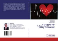 Bookcover of Supraventricular Tachycardia Ablation In Elderly And Pediatric