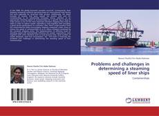 Bookcover of Problems and challenges in determining a steaming speed of liner ships