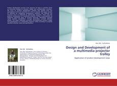 Bookcover of Design and Development of a multimedia projector trolley