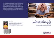 Bookcover of Transformations in the pedagogy of education in India