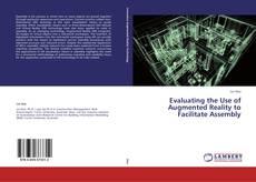 Capa do livro de Evaluating the Use of Augmented Reality to Facilitate Assembly