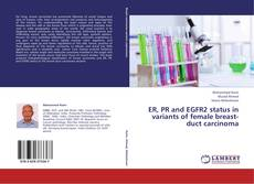 Bookcover of ER, PR and EGFR2 status in variants of female breast-duct carcinoma