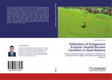 Utilization of Exogenous Enzyme Treated Rumen Contents in Goat Rations kitap kapağı