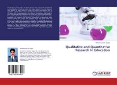 Bookcover of Qualitative and Quantitative  Research  In  Education