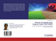 Couverture de Climatic Variability Over Gujarat, India (1957-2007)
