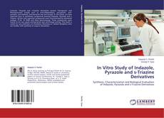 Bookcover of In Vitro Study of Indazole, Pyrazole and s-Triazine Derivatives