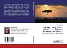 Buchcover von Omega-3 fatty acids & vitamin D in traditional Tanzanian populations