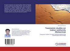 Bookcover of Taxonomic studies on Indian subfamily Meteorinae