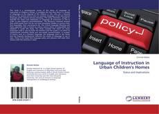 Buchcover von Language of Instruction in Urban Children's Homes