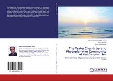 Copertina di The Water Chemistry and Phytoplankton Community of the Caspian Sea
