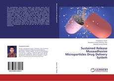Bookcover of Sustained Release Mucoadhesive Microparticles Drug Delivery System