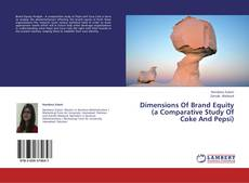 Bookcover of Dimensions Of Brand Equity (a Comparative Study Of Coke And Pepsi)