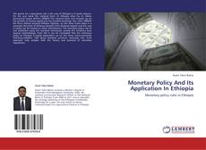 Bookcover of Monetary Policy And Its Application In Ethiopia