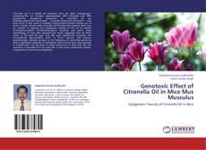 Bookcover of Genotoxic Effect of Citronella Oil in Mice Mus Musculus
