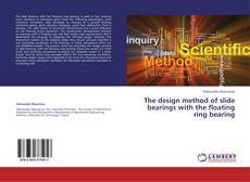 Bookcover of The design method of slide bearings with the floating ring bearing