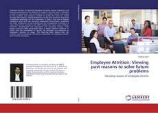 Bookcover of Employee Attrition: Viewing past reasons to solve future problems