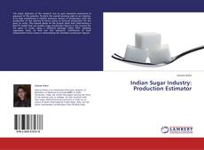 Bookcover of Indian Sugar Industry: Production Estimator