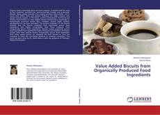 Capa do livro de Value Added Biscuits from Organically Produced Food Ingredients