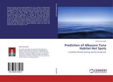 Couverture de Prediction of Albacore Tuna Habitat Hot Spots