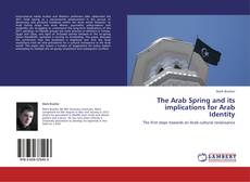Buchcover von The Arab Spring and its implications for Arab Identity