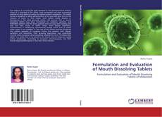 Bookcover of Formulation and Evaluation of Mouth Dissolving Tablets