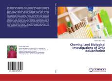 Bookcover of Chemical and Biological Investigations of Xylia dolabriformis