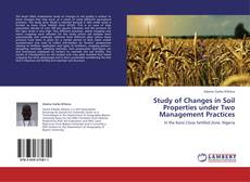 Обложка Study of Changes in Soil Properties under Two Management Practices