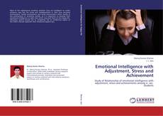 Bookcover of Emotional Intelligence with Adjustment, Stress and Achievement