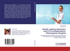 Couverture de Health seeking behaviour and P.I.H complications: Chitungwiza Hospital