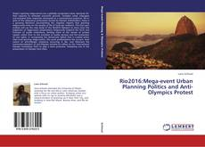 Bookcover of Rio2016:Mega-event Urban Planning Politics and Anti-Olympics Protest