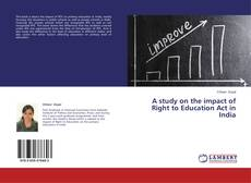 Bookcover of A study on the impact of Right to Education Act in India