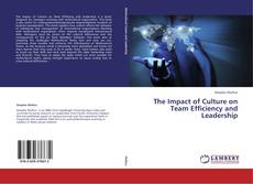 Copertina di The Impact of Culture on Team Efficiency and Leadership