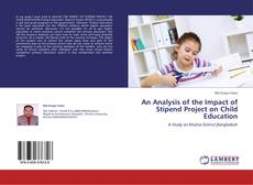 Couverture de An Analysis of the Impact of Stipend Project on Child Education