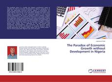 Bookcover of The Paradox of Economic Growth without Development in Nigeria