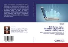 Bookcover of Distributed Noise-Monitoring Systems for Seismic Stability Faults