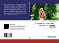 Copertina di AGRICULTURE AND ANIMAL BENEFITS TO HUMAN HEALTH
