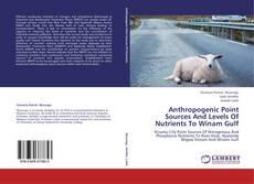 Buchcover von Anthropogenic Point Sources And Levels Of Nutrients To Winam Gulf