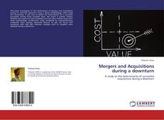Bookcover of Mergers and Acquisitions during a downturn