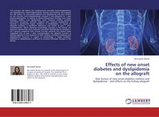 Bookcover of Effects of new onset diabetes and dyslipidemia on the allograft