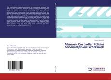Bookcover of Memory Controller Policies on Smartphone Workloads